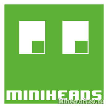 Мод MiniHeads [1.12.2] [1.11.2] [1.10.2]
