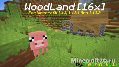 Ресурспак WoodLand (16x) [1.12.2] [1.11.2]