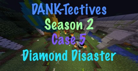 Карта DANK-Tectives Season 2 Case 5: Diamond Disaster 1.13.2 (Приключение)