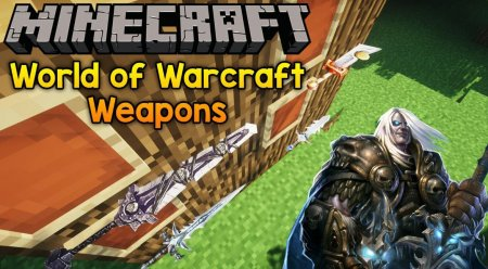 Мод World of Warcraft Weapons 1.15.1/1.12.2 (Оружие из World of Warcraft)