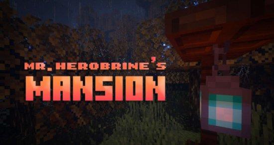 Карта Mr.Herobrine's Mansion 1.16.5 (Особняк Херобрина)
